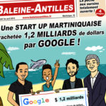 Une start-up martiniquaise rachetée par Google